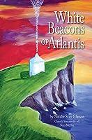 White Beacons of Atlantis