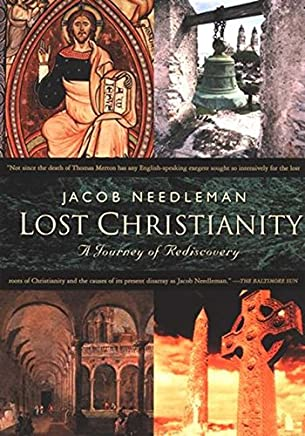 [(Lost Christianity : A Journey of Rediscovery)] [By (author) Jacob Needleman] published on (August, 2003)