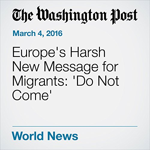 Europe's Harsh New Message for Migrants: 'Do Not Come' cover art