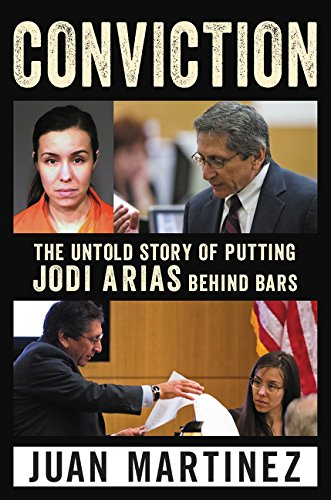 Image of Conviction: The Untold Story of Putting Jodi Arias Behind Bars