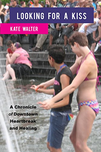 Looking for a Kiss: A Chronicle of Downtown Heartbreak and Healing