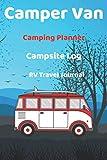 Camper Van Camping Planner Campsite Log RV Travel Journal: Caravan Holiday & Trailer Vacation Planner Van Life Travel Adventure Journal