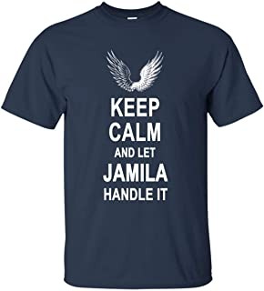Go Happiness Keep Calm and Let Jamila T-Shirt Handle It Birthday Gag Gifts for Men Women