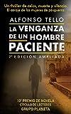 LA VENGANZA DE UN HOMBRE PACIENTE: X Premio de Novela Círculo de Lectores, Grupo Planeta. Un envolvente thriller de celos, muerte y silencio: El coraje de las mujeres de posguerra.
