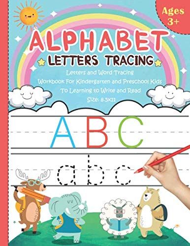ALPHABET LETTERS TRACING Letters and Word Tracing Workbook For Kindergarten and Preschool Kids To Learning to Write and Read: different, simple and ... and to trace, Large size book 8.5 x 11 inches