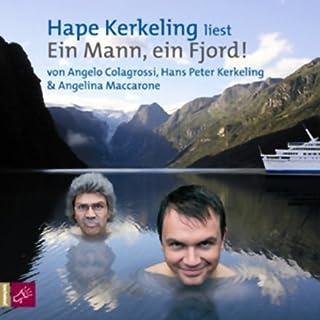 Ein Mann, ein Fjord!                   Autor:                                                                                                                                 Angelo Colagrossi,                                                                                        Hape Kerkeling,                                                                                        Angelina Maccarone                               Sprecher:                                                                                                                                 Hape Kerkeling                      Spieldauer: 2 Std. und 18 Min.     826 Bewertungen     Gesamt 4,0
