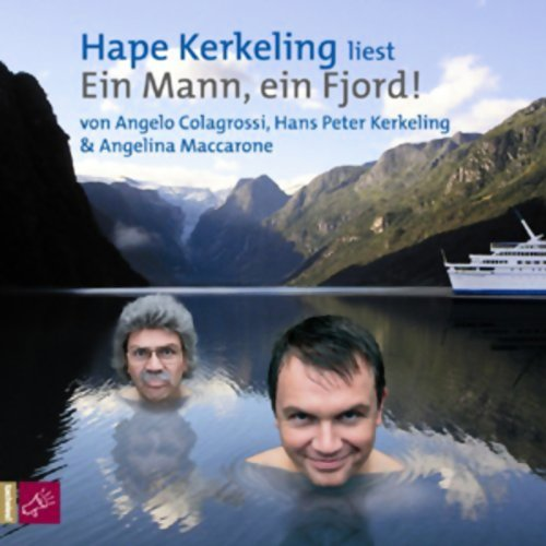 Ein Mann, ein Fjord!                   By:                                                                                                                                 Angelo Colagrossi,                                                                                        Hape Kerkeling,                                                                                        Angelina Maccarone                               Narrated by:                                                                                                                                 Hape Kerkeling                      Length: 2 hrs and 18 mins     5 ratings     Overall 3.8