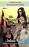The Simple Matter of Love (A New Love for the Jamestown Brides)