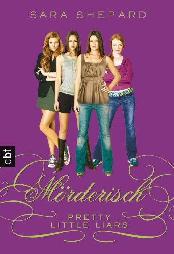Pretty Little Liars 06: Mörderisch [Kindle Edition]