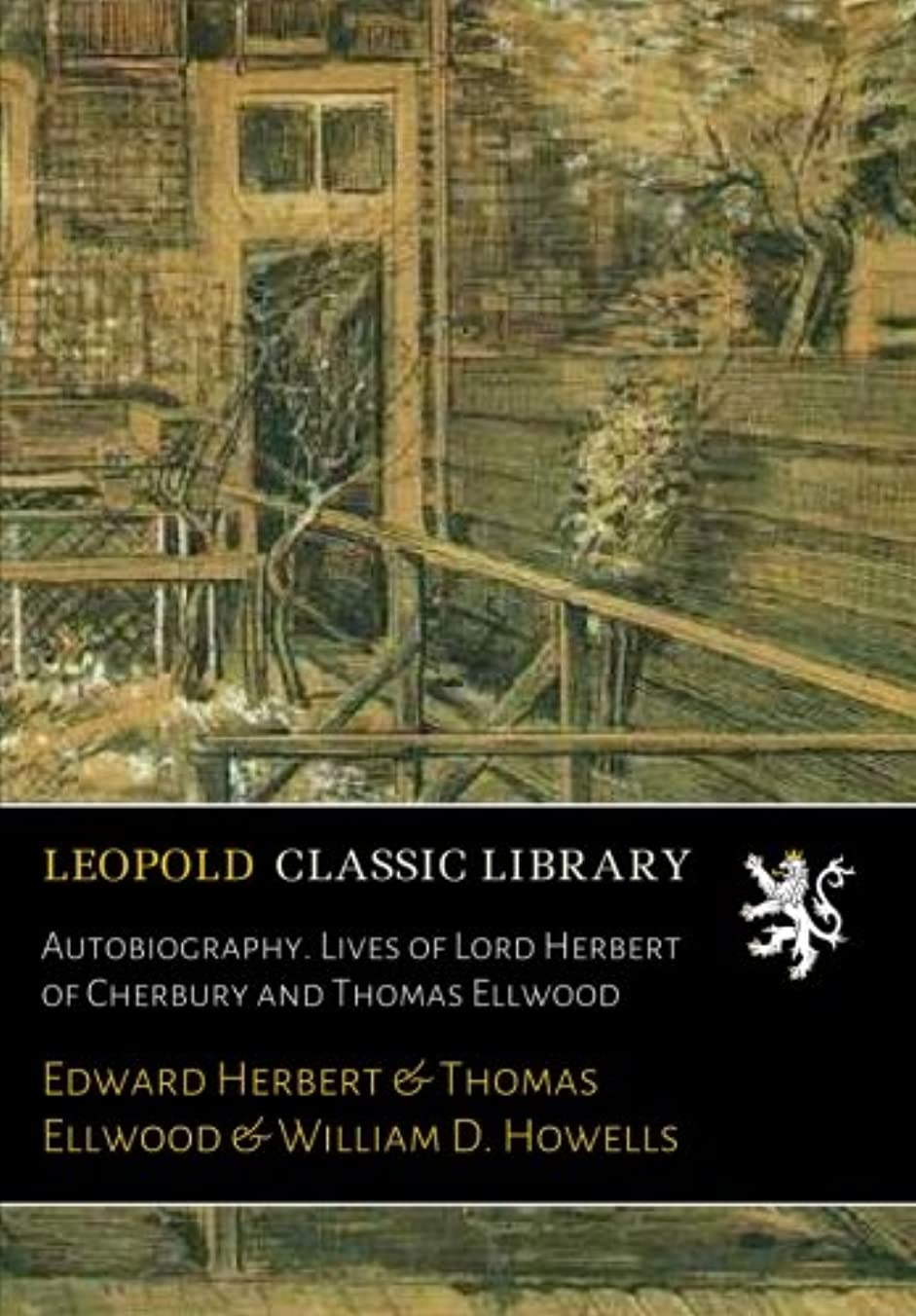 最初は可動式公平Autobiography. Lives of Lord Herbert of Cherbury and Thomas Ellwood