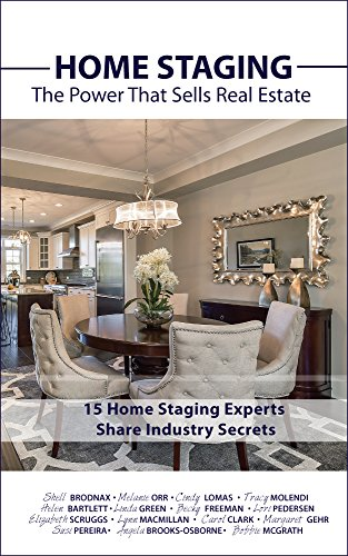 HOME STAGING: The Power That Sells Real Estate: + 15 Home Staging Experts Share Industry Secrets (English Edition)