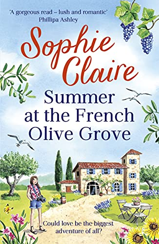 Summer at the French Olive Grove: The perfect romantic summer escape by [Sophie Claire]
