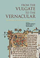 From the Vulgate to the Vernacular: Four Debates on an English Question C.1400 (British Writers of the Middle Ages and the Early Modern Period)