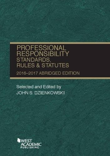 Professional Responsibility, Standards, Rules and Statutes, Abridged (Selected Statutes)