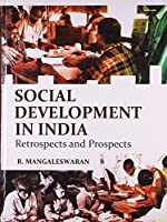 Social Development in India: Retrospects and Prospects