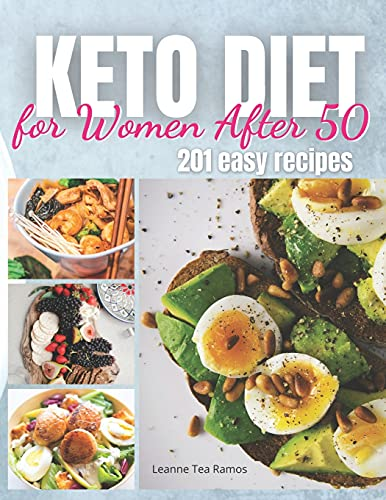 KETO DIET FOR WOMEN AFTER 50: 201 Easy, Anti-Inflammatory Recipes To Lose Belly Fat And Increase Your Energy + Free Ketogenic 21-Day Meal Plan (Also For Vegetarians)