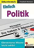 Einfach Politik: Elementares Wissen leicht erklärt