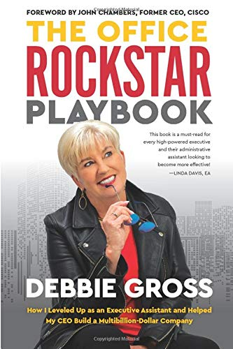 The Office Rockstar Playbook: How I Leveled Up as an Executive Assistant and Helped My CEO Build a Multibillion-Dollar Company
