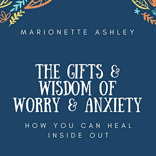 The Gifts & Wisdom of Worry & Anxiety cover art