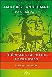 L'héritage spirituel amérindien - Le grand mystère de Jacques Languirand (17 juin 2010) Broché - 17/06/2010