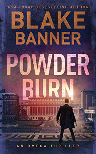 Powder Burn - An Omega Thriller (Omega Series Book 8)