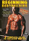 BEGINNING BODYBUILDING: THE COMPLETE GUIDE TO BUILDING MUSCLE with Mike O'Hearn, Clark Bartram and Jonathan Lawson