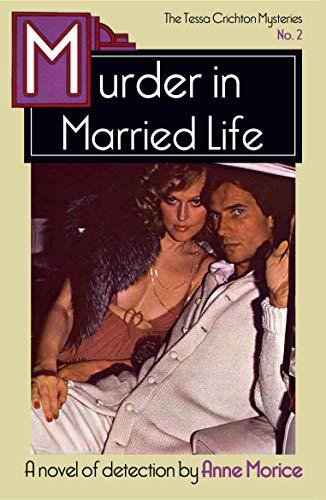 Murder in Married Life: A Tessa Crichton Mystery (The Tessa Crichton Mysteries Book 2) by [Anne Morice]