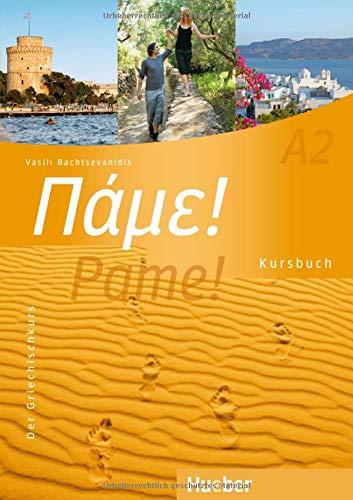 Pame! A2: Der Griechischkurs / Kursbuch