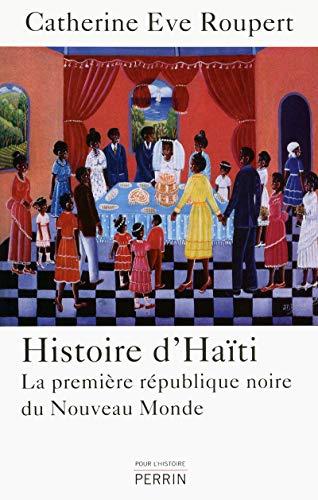 Histoire d'Haiti: La première république noire du Nouveau Monde
