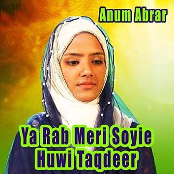 Ya Rab Meri Soyie Huwi Taqdeer