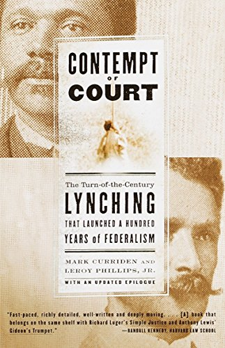 Compare Textbook Prices for Contempt of Court: The Turn-of-the-Century Lynching That Launched a Hundred Years of Federalism Illustrated Edition ISBN 9780385720823 by Curriden, Mark,Phillips, Leroy