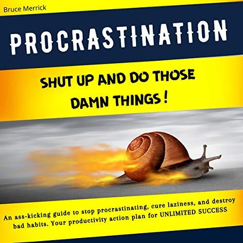 Procrastination: Shut Up and Do Those Damn Things! cover art