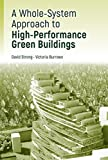 A Whole-System Approach to High-Performance Green Buildings