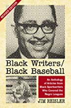 Black Writers/Black Baseball: An Anthology of Articles from Black Sportswriters Who Covered the Negro Leagues