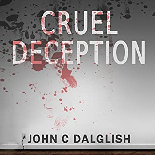 Cruel Deception     Detective Jason Strong Book 9              By:                                                                                                                                 John C. Dalglish                               Narrated by:                                                                                                                                 Joshua Bennington                      Length: 2 hrs and 31 mins     26 ratings     Overall 4.3