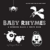 Baby Rhymes: A Newborn Black & White Book: 22 Short Verses, Humpty Dumpty, Jack and Jill, Little Miss Muffet, This Little Piggy, Rub-a-dub-dub, and ... Early Readers: Children's Learning Books)