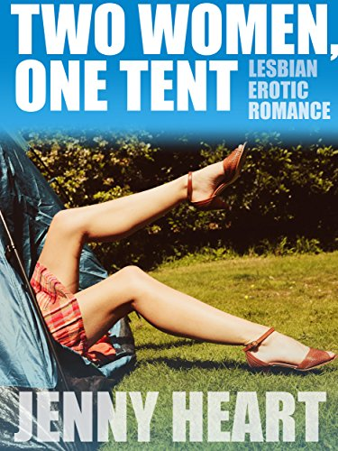 Two Women, One Tent: A Lesbian BBW First Time Erotic Romance (Best Friends' First Times Book 1)
