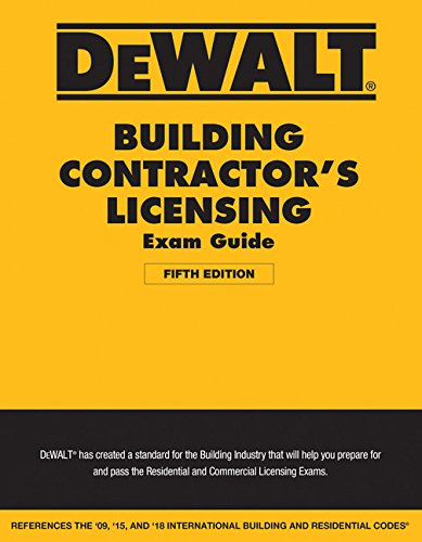 DEWALT Building Contractor's Licensing Exam Guide: Based on the 2018 IRC & IBC (DEWALT Series)