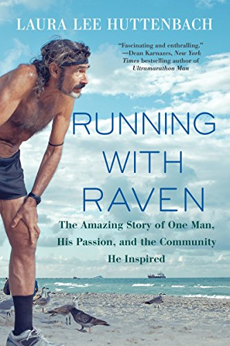 Buy the book: Running with Raven: The Amazing Story of One Man, His Passion, and the Community He Inspired