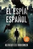EL ESPÍA ESPAÑOL: un thriller de David Ribas (David Ribas (Thrillers en español) nº 12)