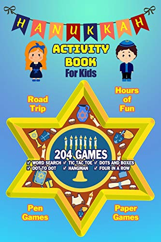 Hanukkah Activity Book For Kids: Chanukah Gift And Workbook Games, Word Search, Dot To Dot and Drawing Pages For Kids Ages 4-8 For Learning. Filled ... Four In A Row, and Dots And Boxes Games