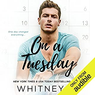On a Tuesday                   By:                                                                                                                                 Whitney G.                               Narrated by:                                                                                                                                 Erin Mallon,                                                                                        Joseph Discher                      Length: 4 hrs and 59 mins     5 ratings     Overall 4.6