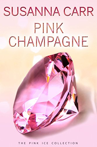 Pink Champagne: A Sensual Contemporary Romance (Pink Ice Book 1) (English Edition)