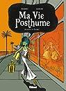 Ma vie posthume, tome 2 : Anisette et Formol par Hubert