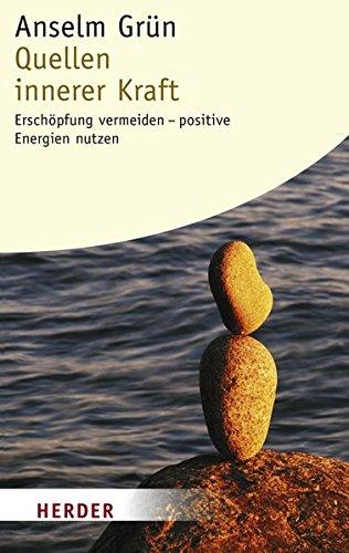 Quellen innerer Kraft: Erschöpfung vermeiden - Positive Energien nutzen (HERDER spektrum)