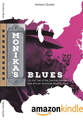 Monika's Blues: On the Trail of the German Harmonica and African-American Blues Culture (English Edition)
