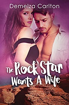 The Rock Star Wants A Wife (Romance Island Resort series Book 5) by [Demelza Carlton]