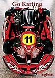 Go Karting Log Book: Go Kart Racing record book, Karting books, racing journal, inc race 1, race 2, tyre pressure, meeting etc