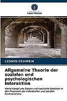 Allgemeine Theorie der sozialen und psychologischen Interaktion