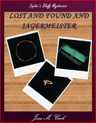 Lost and Found and Jagermeister (Sophie's Bluff Mysteries Book 2) (English Edition)